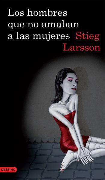 Steig larsson, Los hombres que no amaban a las mujeres